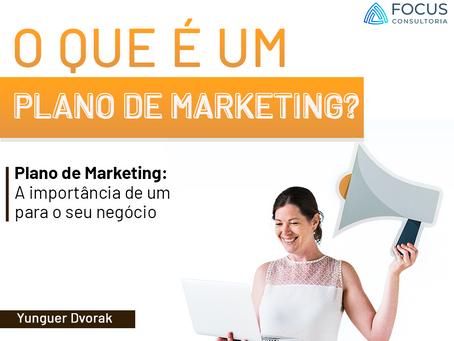 Plano de Marketing: entenda o que ele é e para que ele serve!