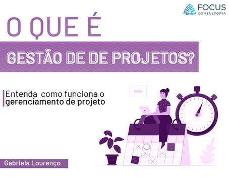 Gestão de Projetos: o que é e como executá-lo?