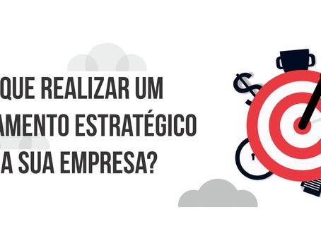 Por que realizar um Planejamento Estratégico para sua Empresa?