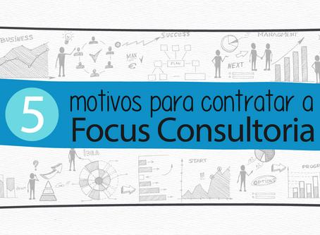 5 Motivos Para Escolher a Focus Consultoria