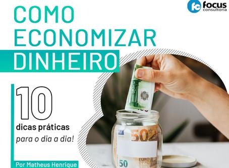 Como economizar dinheiro: 10 dicas práticas para o dia a dia