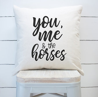 "Custom Designed Pillow Cases ""You, Me & the Horses"""