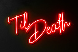'Til Death - Neon Sign Hire