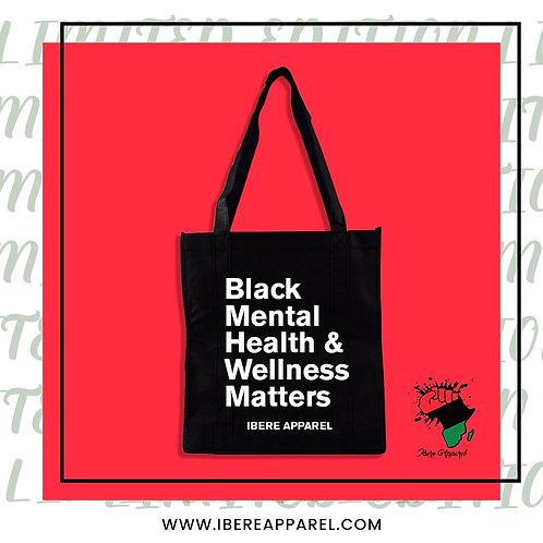 BLACK MENTAL HEALTH & WELLNESS MATTERS TOTE BAG