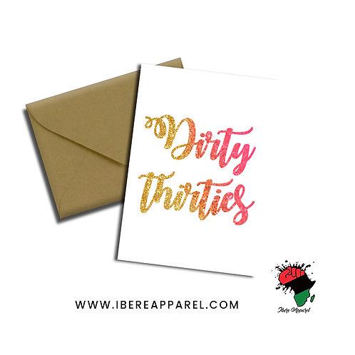Dirty Thirties    Greeting Card
