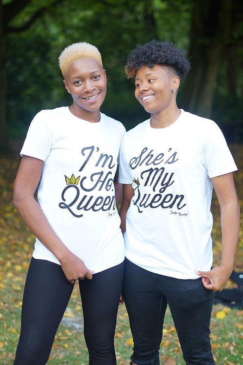 I'm Her Queen & She's My Queen