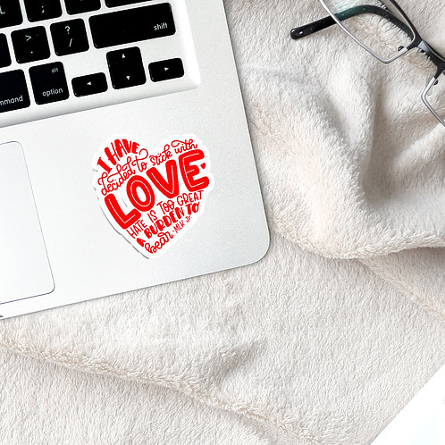 I have decided to stick with love | Waterproof Glossy Transparent Sticker