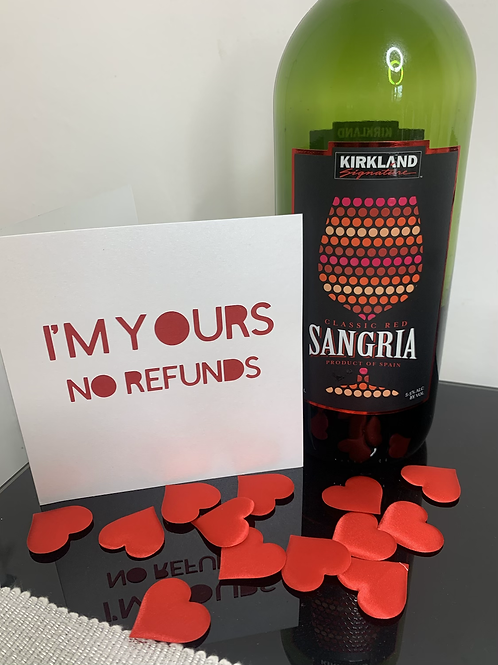 I'M YOURS NO REFUNDS | HANDMADE Valentines Card