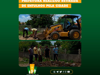 PREFEITURA REALIZOU RETIRADA DE ENTULHOS PELA CIDADE