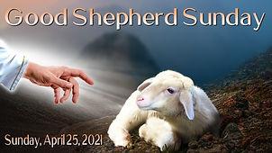 2021-04-25 Good Shepherd Sunday.jpg
