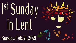 2021-02-21 1st Sunday in Lent.jpg