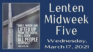 2021-03-17 Lent 5 Midweek.jpg