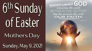 2021-05-09 6th Sunday of Easter-Mothers