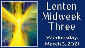 2021-03-03 Lent 3 Midweek.jpg