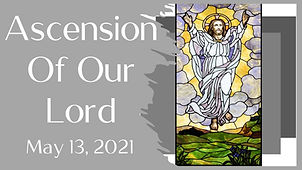 2021-05-10 Ascension of Our Lord.jpg