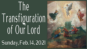 2021-02-14 Transfiguration of Our Lord.j