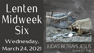 2021-03-24 Lent 6 Midweek.jpg