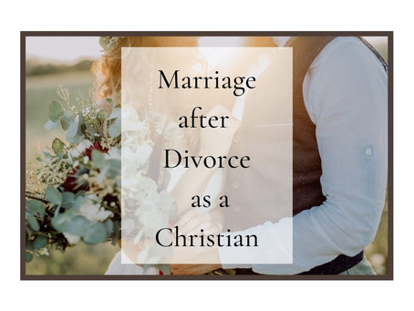 Marriage after Divorce as a Christian