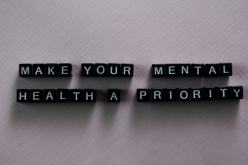 A photo that says make your mental health a priority