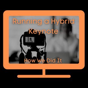 Running a Hybrid Keynote - How We Did It