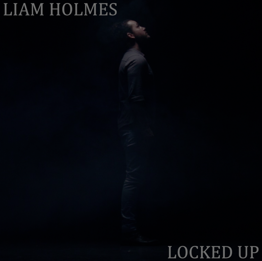 Liam Holmes - Locked Up