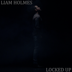 Liam Holmes - Locked Up