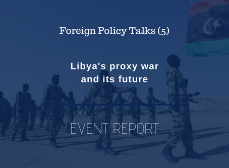 FPT (5) Event Report: Libya's proxy war and its future