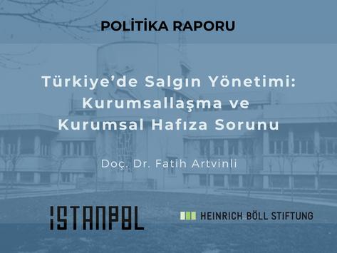 Türkiye'de Salgın Yönetimi: Kurumsallaşma ve Kurumsal Hafıza Sorunu