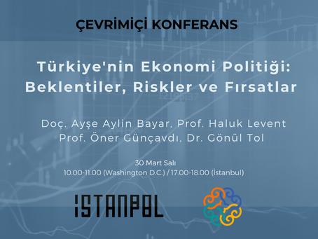 Türkiye'nin Ekonomi Politiği: Beklentiler, Riskler ve Fırsatlar