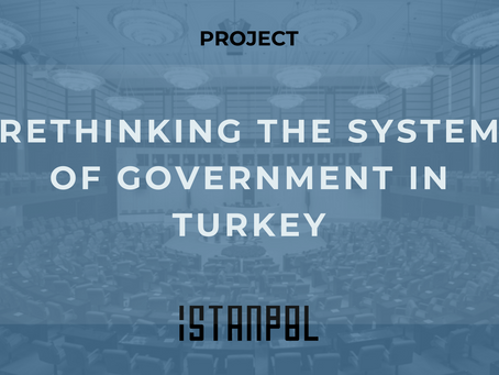 Rethinking the System of Government in Turkey