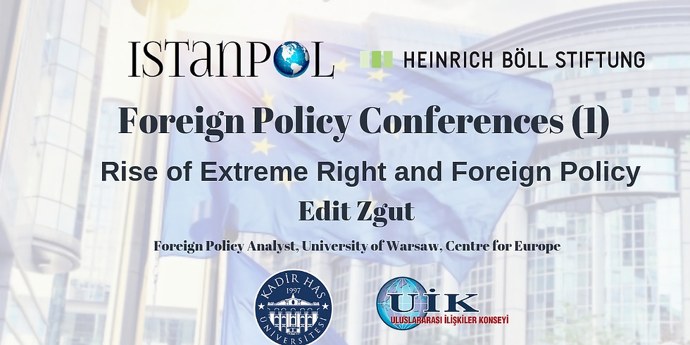 Foreign Policy Conferences (1): Rise of Extreme Right and Foreign Policy with Edit Zgut
