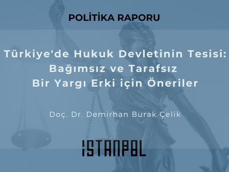 Türkiye'de Hukuk Devletinin Tesisi: Bağımsız ve Tarafsız Bir Yargı Erki için Öneriler