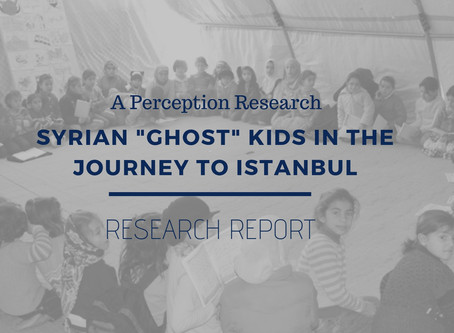 """REPORT: A Perception Research: Syrian """"Ghost"""" Kids in the Journey to Istanbul"""