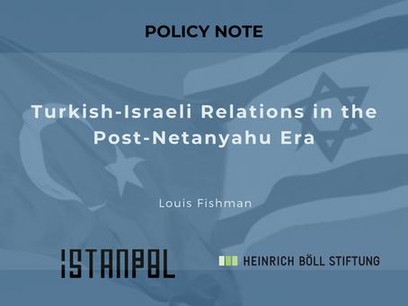 Turkish-Israeli Relations in the Post-Netanyahu Era