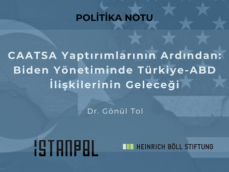 CAATSA Yaptırımlarının Ardından: Biden Yönetiminde Türkiye-ABD İlişkilerinin Geleceği
