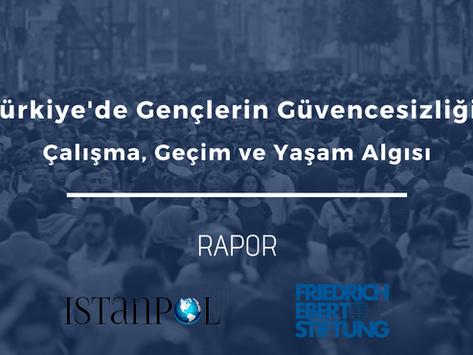 RAPOR: Türkiye'de Gençlerin Güvencesizliği: Çalışma, Geçim ve Yaşam Algısı