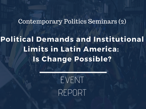 CPS (2) Event Report: Political Demands and Institutional Limits in Latin America