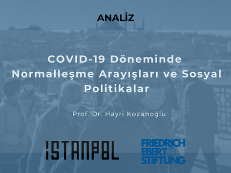COVID-19 Döneminde Normalleşme Arayışları ve Sosyal Politikalar