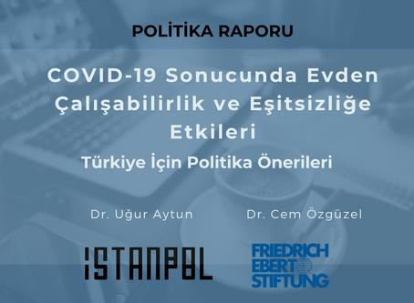 COVID-19 Sonucunda Evden Çalışabilirlik ve Eşitsizliğe Etkileri: Türkiye İçin Politika Önerileri