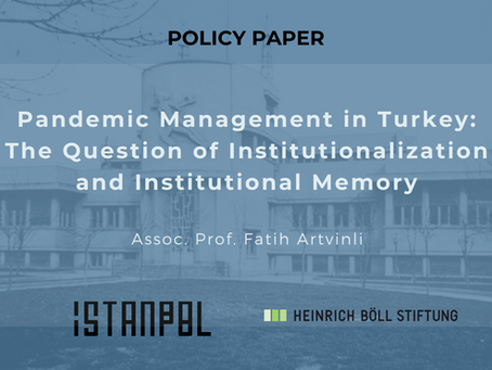 Pandemic Management in Turkey: The Question of Institutionalization and Institutional Memory
