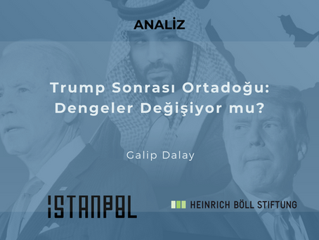 Trump Sonrası Ortadoğu: Dengeler Değişiyor mu?