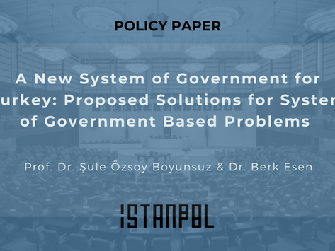 A New System of Government for Turkey: Proposed Solutions for System of Government Based Problems