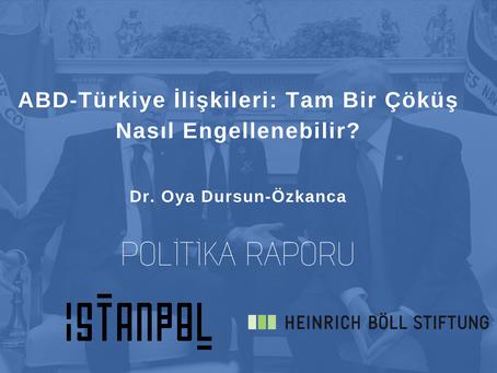 ABD-Türkiye İlişkileri - Tam Bir Çöküş Nasıl Engellenebilir?