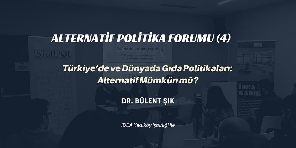 Alternatif Politika Forumu (4): Türkiye ve dünyada tarım politikaları: Alternatif mümkün mü?