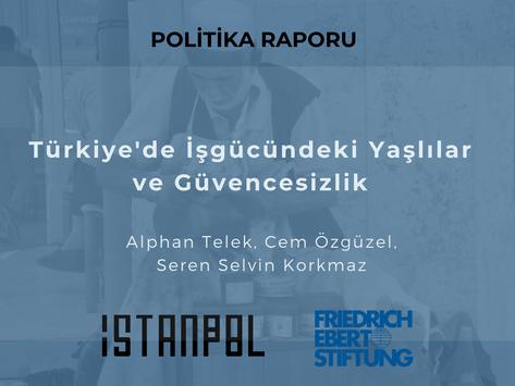 Türkiye'de İşgücündeki Yaşlılar ve Güvencesizlik