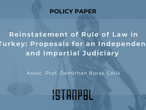 Reinstatement of Rule of Law in Turkey: Proposals for an Independent and Impartial Judiciary