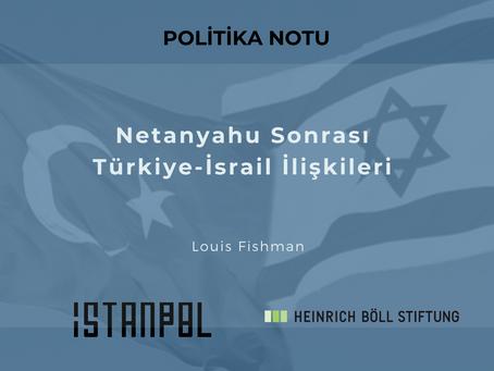 Netanyahu Sonrası Türkiye-İsrail İlişkileri