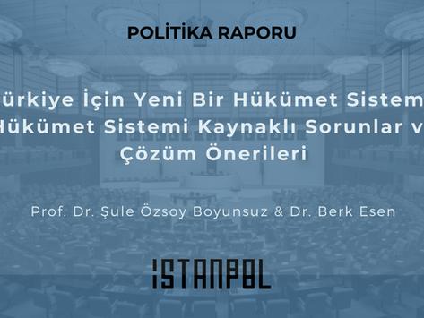 Türkiye İçin Yeni Bir Hükümet Sistemi: Hükümet Sistemi Kaynaklı Sorunlar ve Çözüm Önerileri