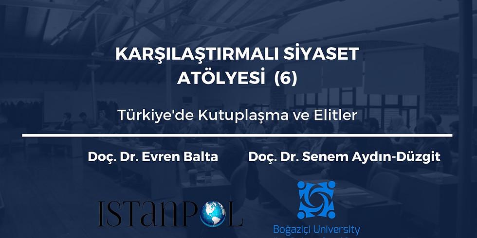 Karşılaştırmalı Siyaset Atölyesi (6): Türkiye'de Kutuplaşma ve Elitler