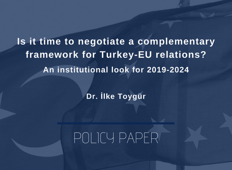 Is it time to negotiate a complementary framework for Turkey-EU relations?